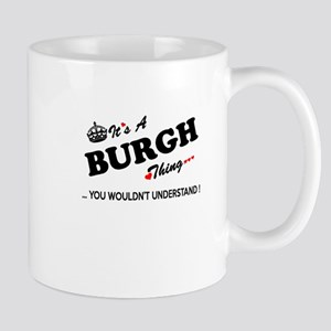 BURGH thing, you wouldn't understand Mugs
