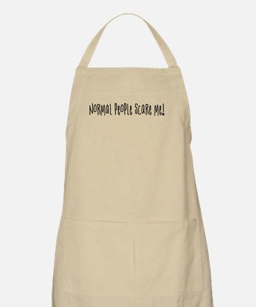 Normal people scare me. BBQ Apron