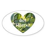 Got Hosta? Oval Sticker