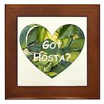 Got Hosta? Framed Tile