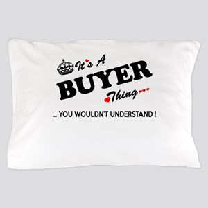 BUYER thing, you wouldn't understand Pillow Case