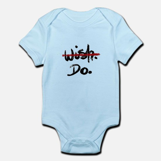 Inspiring quote- don't wish, do Body Suit