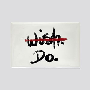 Inspiring quote- don't wish, do Magnets