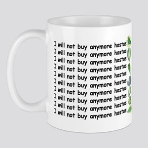 No more hostas Mug