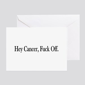 Hey Cancer Fuck Off Greeting Card