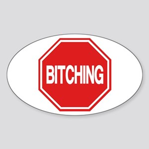 Stop Bitching Oval Sticker