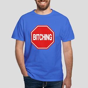 Stop Bitching Dark T-Shirt