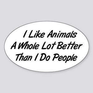 Animals Better Than People Oval Sticker