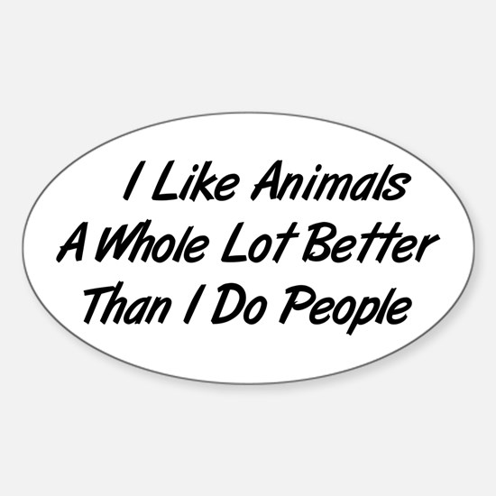 Animals Better Than People Oval Decal