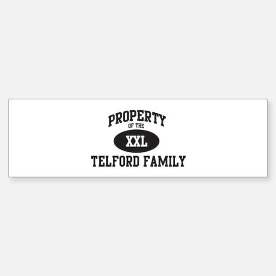 Property of Telford Family Bumper Bumper Bumper Sticker