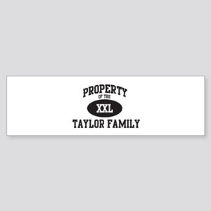 Property of Taylor Family Bumper Sticker