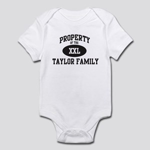 Property of Taylor Family Infant Bodysuit