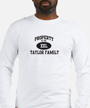 Property of Taylor Family Long Sleeve T-Shirt