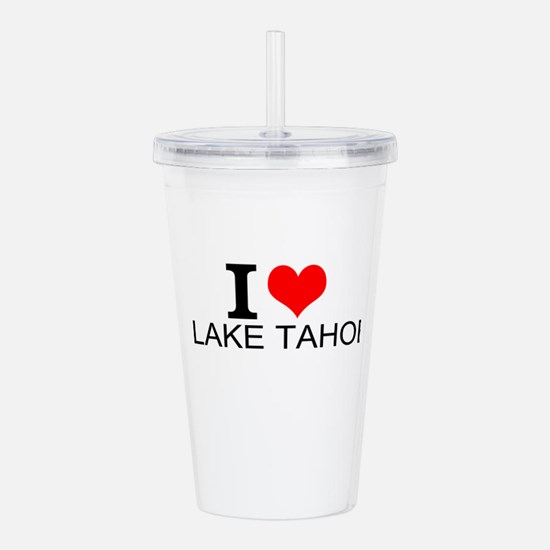 I Love Lake Tahoe Acrylic Double-wall Tumbler