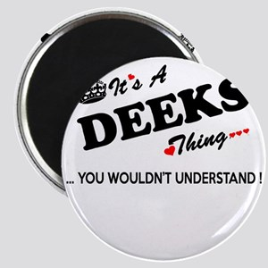 DEEKS thing, you wouldn't understand Magnets