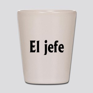 El jefe (The Boss) Shot Glass