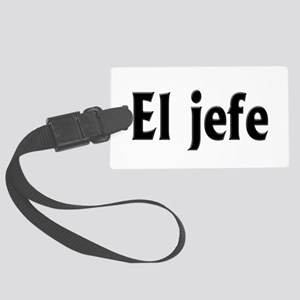 El jefe (The Boss) Large Luggage Tag