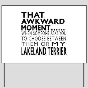Awkward Lakeland Terrier Dog Designs Yard Sign