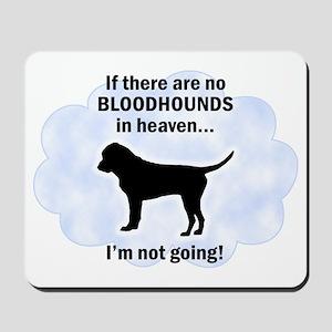 Bloodhounds In Heaven Mousepad