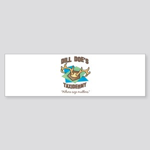 Dill Doe's Taxidermy Bumper Sticker