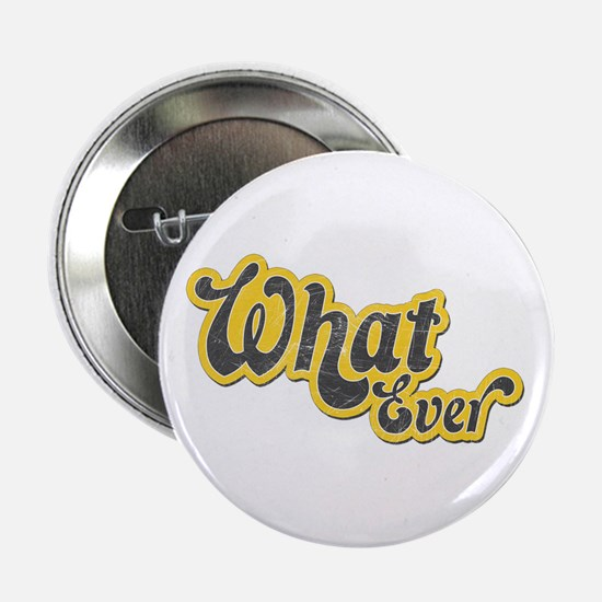 """Sarcastic What Ever 2.25"""" Button (100 pack)"""