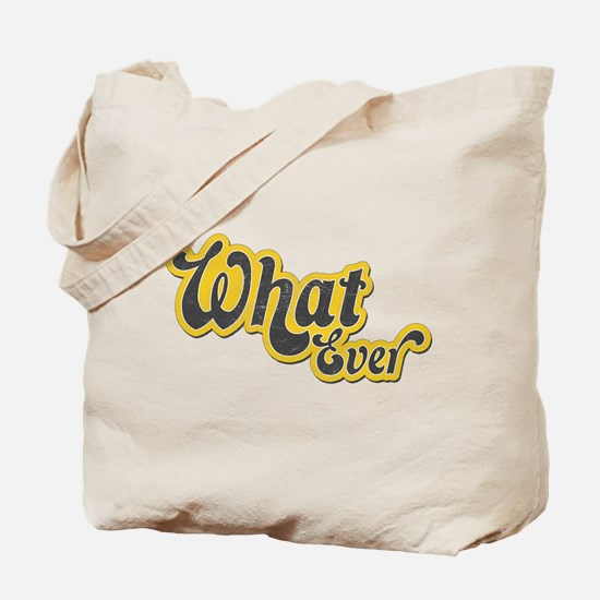Sarcastic What Ever Tote Bag