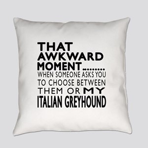 Awkward Italian Greyhound Dog Desi Everyday Pillow