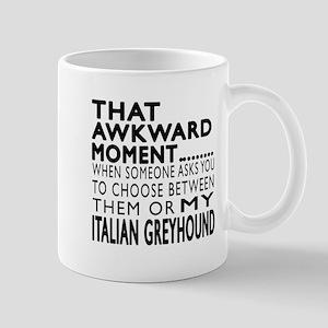 Awkward Italian Greyhound Dog Designs Mug