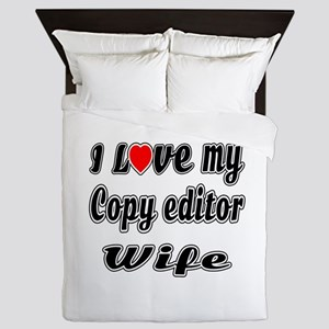 I Love My COPY EDITOR Wife Queen Duvet