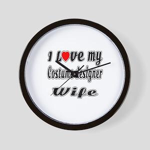 I Love My COSTUME DESIGNER Wife Wall Clock