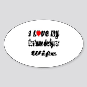 I Love My COSTUME DESIGNER Wife Sticker (Oval)