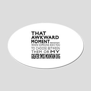 Awkward Greater Swiss Mounta 20x12 Oval Wall Decal