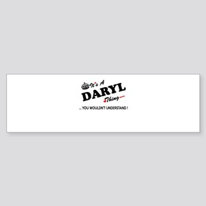 DARYL thing, you wouldn't understan Bumper Sticker