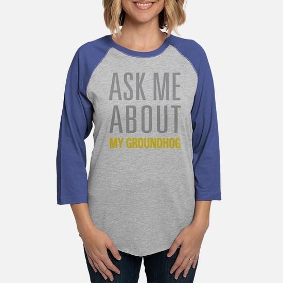 My Groundhog Long Sleeve T-Shirt