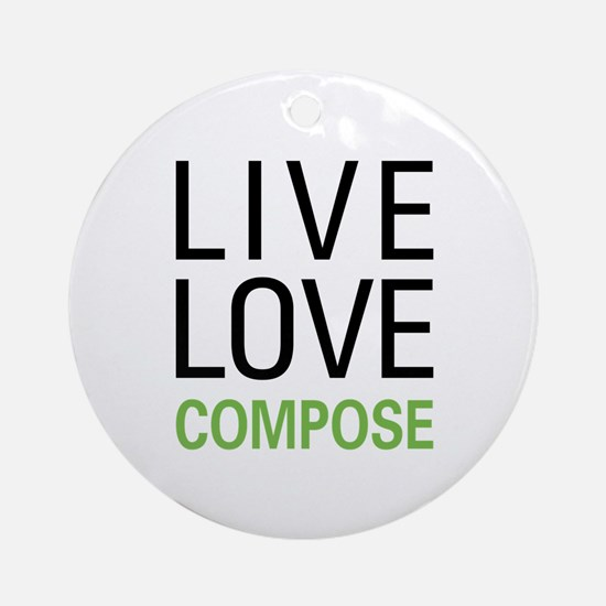 Live Love Compose Ornament (Round)