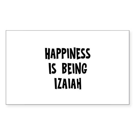Happiness is being Izaiah Rectangle Sticker