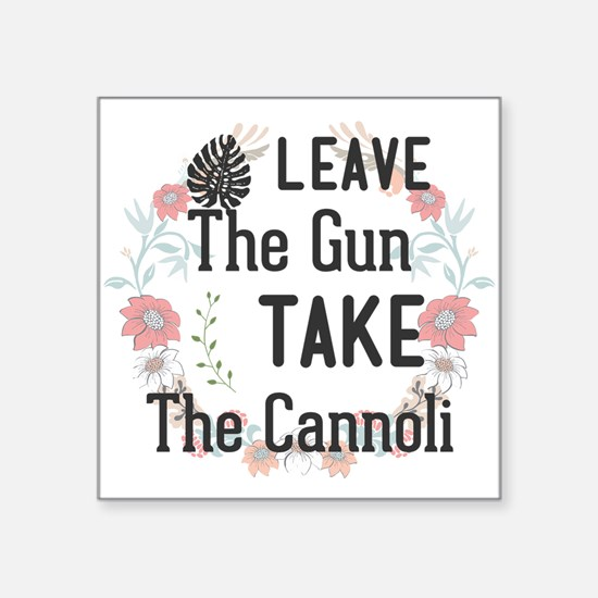 Leave The Gun. Take The Cannoli Sticker
