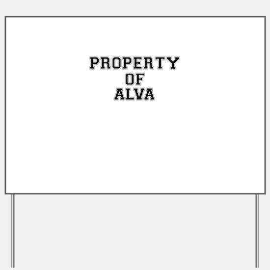 Property of ALVA Yard Sign