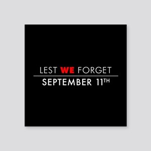"""Lest We Forget Sept 11th Square Sticker 3"""" x 3"""""""