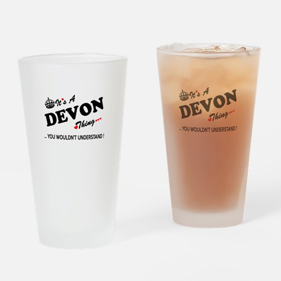 DEVON thing, you wouldn't understan Drinking Glass