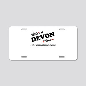 DEVON thing, you wouldn't u Aluminum License Plate