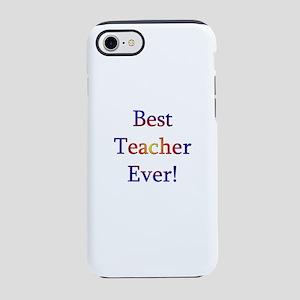 Best Teacher Ever iPhone 8/7 Tough Case