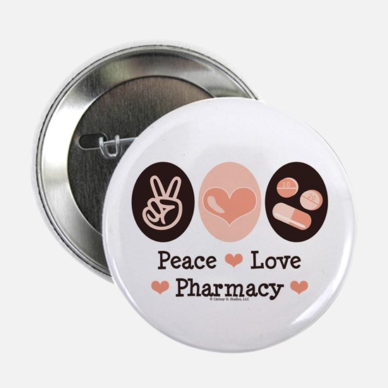 "Peace Love Pharmacy Pharmacist 2.25"" Button"