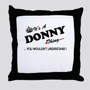DONNY thing, you wouldn't understand Throw Pillow