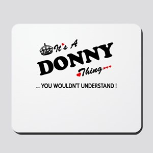 DONNY thing, you wouldn't understand Mousepad