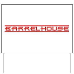 Barrelhouse Yard Sign