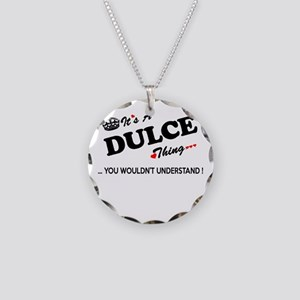 DULCE thing, you wouldn't un Necklace Circle Charm