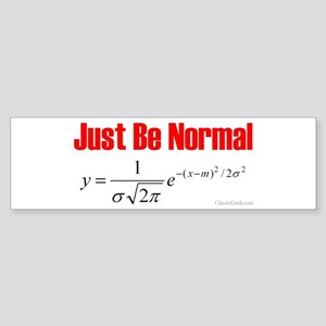 Be Normal Bumper Sticker