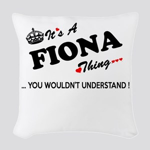 FIONA thing, you wouldn't unde Woven Throw Pillow