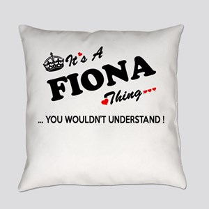 FIONA thing, you wouldn't understa Everyday Pillow